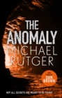 The Anomaly : The blockbuster thriller that will take you back to our darker origins . . . - Book
