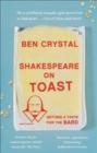 Shakespeare on Toast : Getting a Taste for the Bard - Book