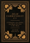 Dear Fahrenheit 451 : A Librarian's Love Letters and Break-Up Notes to Her Books - Book
