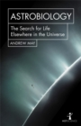 Astrobiology : The Search for Life Elsewhere in the Universe - Book