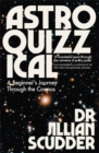 Astroquizzical : A Beginner's Journey Through the Cosmos - Book
