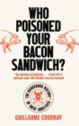 Who Poisoned Your Bacon Sandwich? : The Dangerous History of Meat Additives - Book