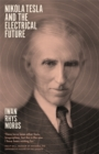 Nikola Tesla and the Electrical Future - Book