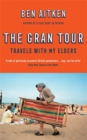 The Gran Tour : Travels with my Elders - Book