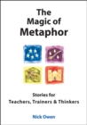 The Magic of Metaphor : Stories for Teachers, Trainers and Thinkers - eAudiobook