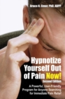 Hypnotize Yourself Out of Pain Now! Second Edition : A Powerful, User-Friendly Program for Anyone Searching for Immediate Pain Relief - eAudiobook