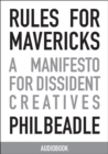 Rules for Mavericks Audiobook : A Manifesto for Dissident Creatives - eAudiobook