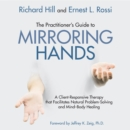 The Practitioner's Guide to Mirroring Hands : A client-responsive therapy that facilitates natural problem-solving and mind-body healing - eAudiobook