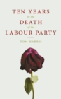 Ten Years In The Death Of The Labour Party - eBook