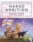 Naked Ambition : 100 Pictures of the Present Crisis - Book