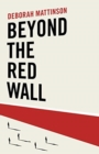 Beyond the Red Wall : Why Labour Lost, How the Conservatives Won and What Will Happen Next? - Book