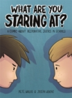 What are You Staring at? : A Comic About Restorative Justice in Schools - Book