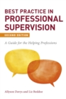 Best Practice in Professional Supervision, Second Edition : A Guide for the Helping Professions - Book