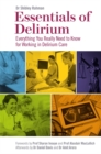 Essentials of Delirium : Everything You Really Need to Know for Working in Delirium Care - Book