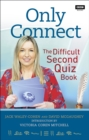 Only Connect : The Difficult Second Quiz Book - Book