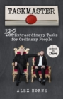 Taskmaster : 220 Extraordinary Tasks for Ordinary People - Book