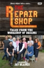 The Repair Shop: Tales from the Workshop of Dreams - Book