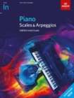 Piano Scales & Arpeggios, ABRSM Initial Grade : from 2021 - Book
