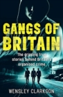 Gangs of Britain - The Gripping True Stories Behind Britain's Organised Crime - Book