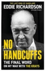 No Handcuffs: The Final Word on My War with The Krays - Book