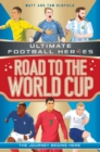 Road to the World Cup (Ultimate Football Heroes) - Book