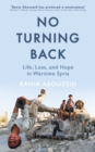 No Turning Back : Life, Loss, and Hope in Wartime Syria - eBook