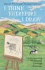 I Think, Therefore I Draw : Understanding Philosophy Through Cartoons - Book