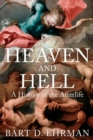 Heaven and Hell : A History of the Afterlife - Book
