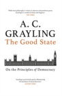The Good State : On the Principles of Democracy - Book