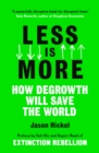 Less is More : How Degrowth Will Save the World - Book