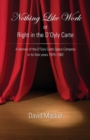 Nothing Like Work or Right in the D'Oyly Carte : A memoir of the D'Oyly Carte Opera Company in its final years 1975 - 1982 - Book