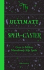 The Ultimate Spell-Caster : Over 60 million marvellously silly spells - Book