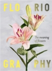 Floriography : The Meaning of Flowers - Book