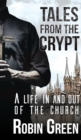 Tales from the Crypt: A Life in and Out of the Church - Book