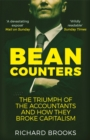 Bean Counters : The Triumph of the Accountants and How They Broke Capitalism - Book