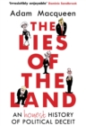 The Lies of the Land : An Honest History of Political Deceit - eBook