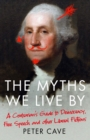 The Myths We Live By : A Contrarian's Guide to Democracy, Free Speech and Other Liberal Fictions - Book