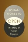 Open : The Story of Human Progress - Book