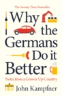 Why the Germans Do it Better : Notes from a Grown-Up Country - Book