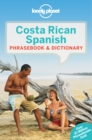 Lonely Planet Costa Rican Spanish Phrasebook & Dictionary - Book