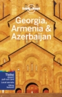 Lonely Planet Georgia, Armenia & Azerbaijan - Book
