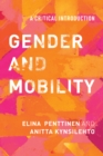 Gender and Mobility : A Critical Introduction - Book