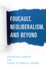Foucault, Neoliberalism, and Beyond - Book