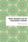 Walter Benjamin and the Post-Kantian Tradition - Book