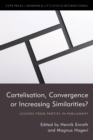 Cartelisation, Convergence or Increasing Similarities? : Lessons from Parties in Parliament - eBook