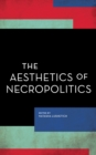 The Aesthetics of Necropolitics - Book
