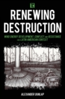 Renewing Destruction : Wind Energy Development, Conflict and Resistance in a Latin American Context - Book
