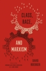 Class, Race, and Marxism - Book