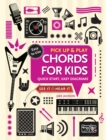 Chords for Kids (Pick Up and Play) : Quick Start, Easy Diagrams - Book