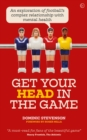 Get Your Head in the Game : An exploration of football's complex relationship with mental health - Book